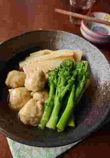たけのこや菜の花など春の和野菜を楽しむなら、外せないのが煮物ですね。出汁の旨味であっさりと煮た春野菜は、ほっこりと安心する日本の味。柔らかな鶏団子とよく合います。